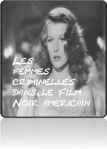 Memoire Online - Les femmes criminelles dans le film noir américain de 1940  à 1960 - Fanny Pira c8e496f35da4